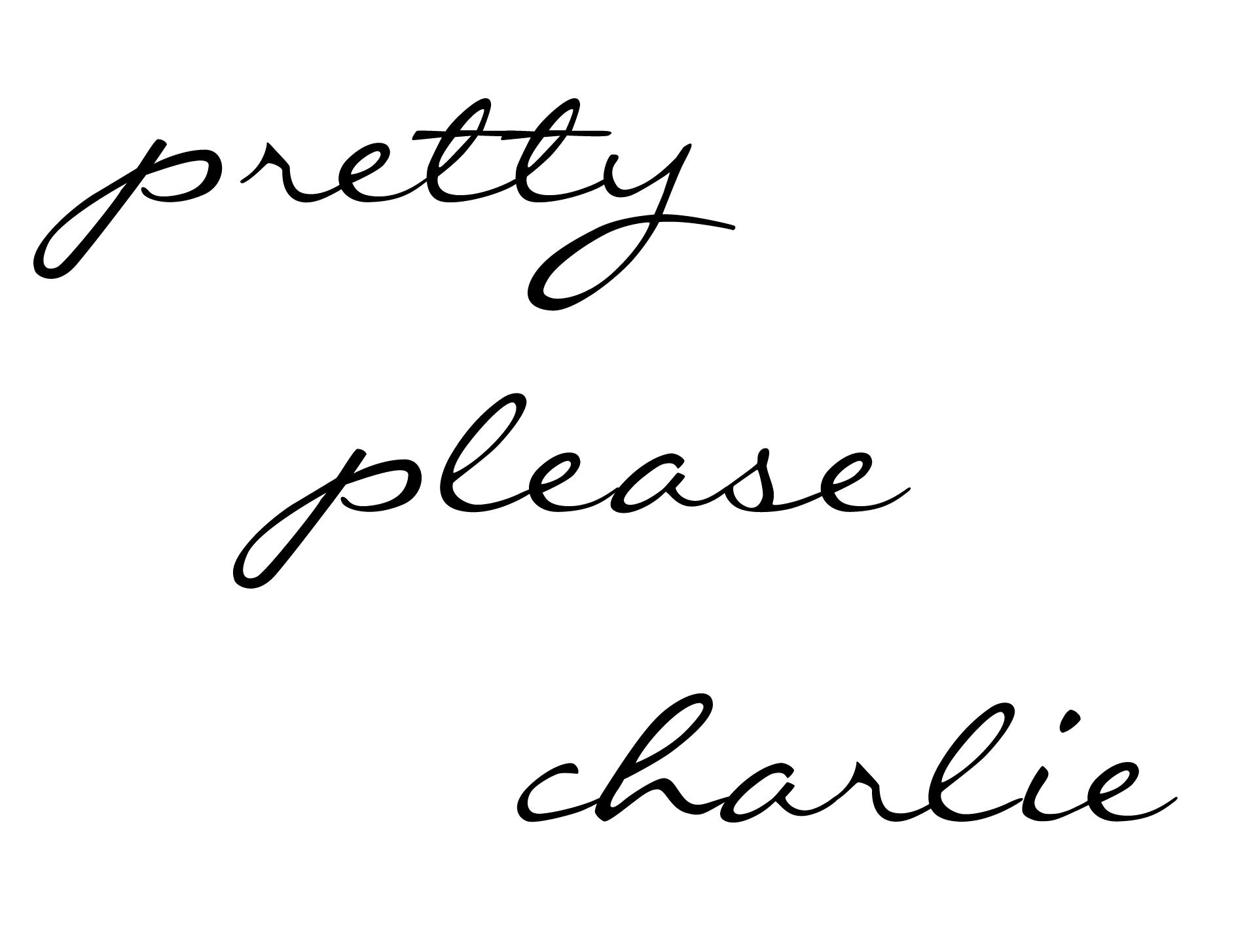 Pretty Please Charlie