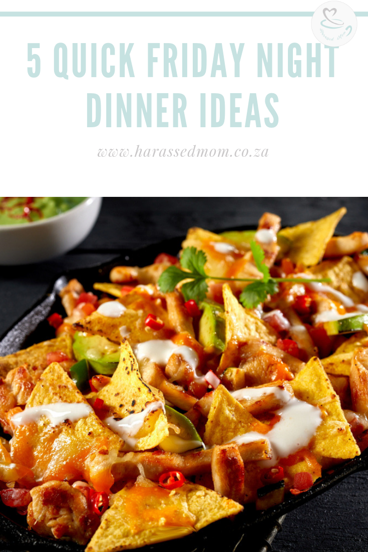 5 Quick Friday Night Dinners|HarassedMom