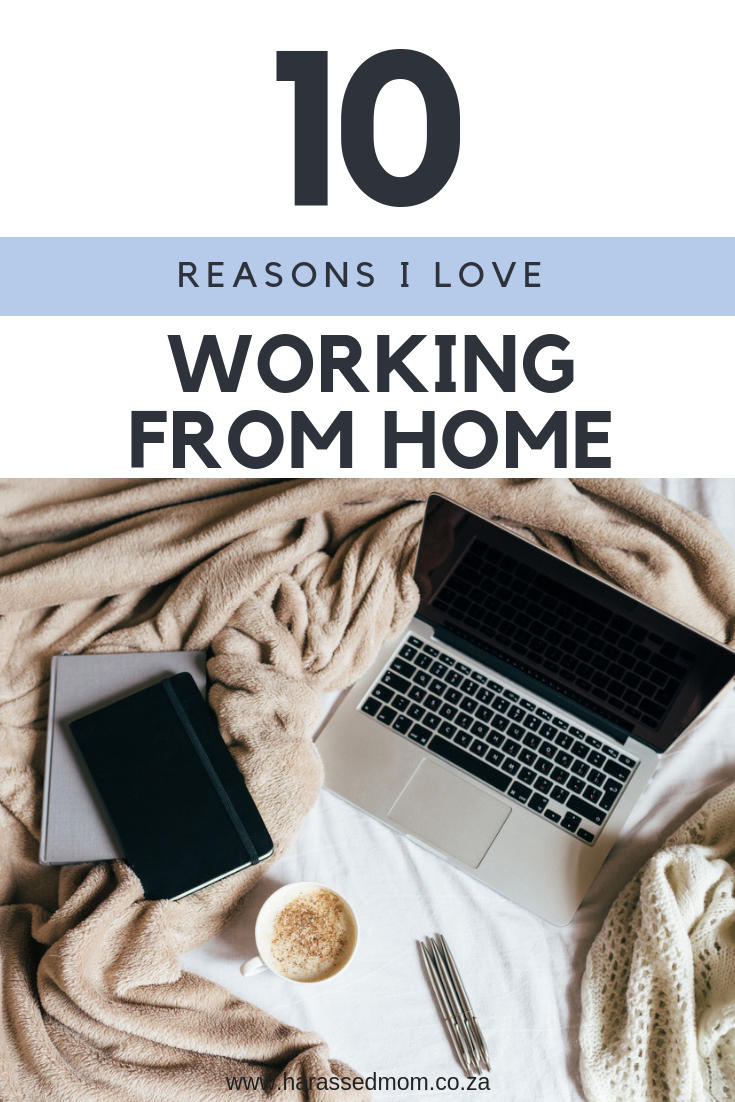 Reasons I love working from home | HarassedMom