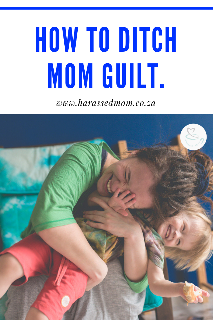 How to ditch mom guilt   HarassedMom