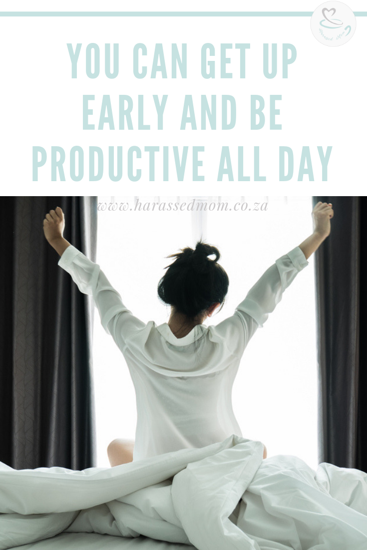 You Can Wake Up Early And Have A Productive Day | HarassedMom