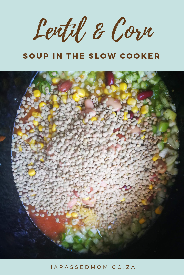 Slow Cooker Lentil and Corn Soup|Harassed